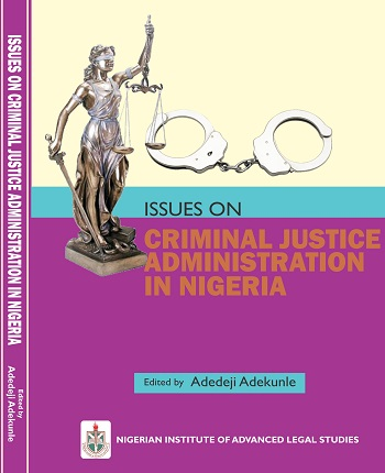 Issues on Criminal Justice Administration in Nigeria